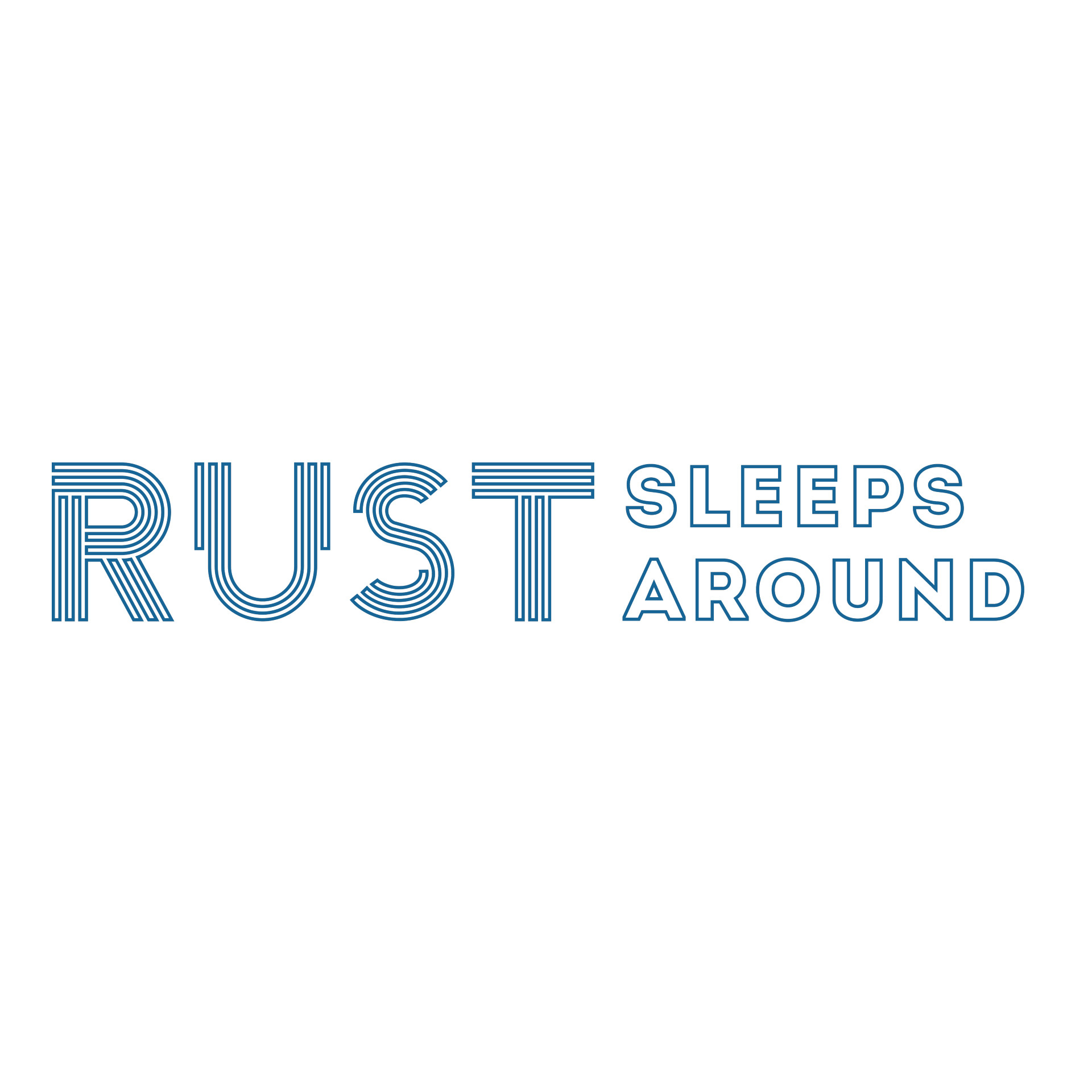 RUST Sleeps Around