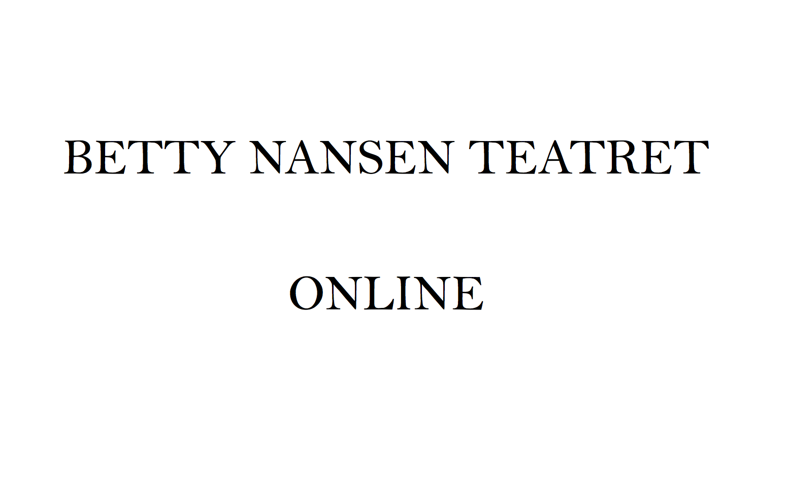Betty Nansen Teatret (online)